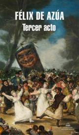 El tercer acto - De Azúa, Félix
