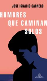 Hombres que caminan solos - Carnero, José Ignacio