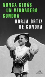 Nunca serás un verdadero Gondra - Ortiz de Gondra, Borja