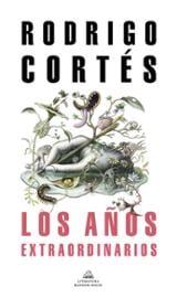 Los años extraordinarios - Cortés, Rodrigo