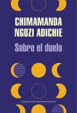 Sobre el duelo - Ngozi Adichie, Chimamanda