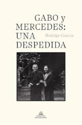 Gabo y Mercedes, una despedida - Garcia, Rodrigo