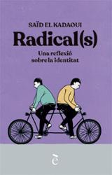 Radical (s): una reflexió sobre la identitat - El Kadaoui, Saïd