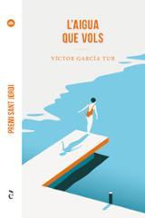 L´aigua que vols Premi Sant Jordi 2021 - García Tur, Víctor