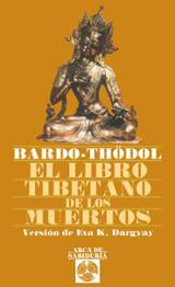 El libro tibetano de los muertos - Bardo-Thödol