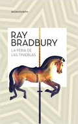 La feria de las tinieblas - Bradbury, Ray