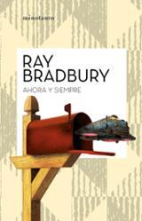 Ahora y siempre - Bradbury, Ray