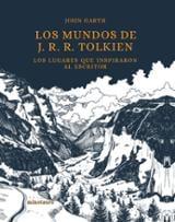 Los mundos de J. R. R. Tolkien - Garth, John