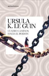 Cuatro caminos hacia el perdón - Le Guin, Ursula K.