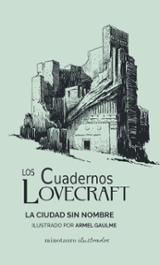 La ciudad sin nombre. Cuadernos Lovecraft - Gaulme, Armel (Ilustr.)