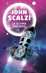 La última Emperox - Scalzi, John