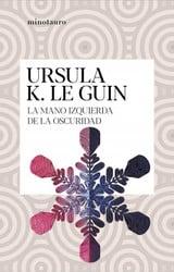 La mano izquierda de la oscuridad - Le Guin, Ursula K.