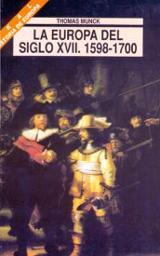 La Europa del Siglo XVII, 1598-1700: estados, conflictos y orden  - Munck, Thomas