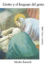 Giotto y el lenguaje del gesto - Barasch, Moshe