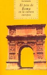 El Peso de Roma en la cultura europea - Cantarella, Eva