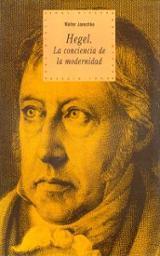 Hegel. La conciencia de la modernidad - Jaeschke, Walter