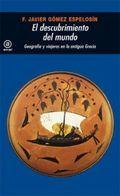 El descubrimiento del mundo - Gómez Espelosín, F. Javier