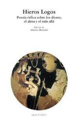 Hieros logos. Poesía órfica sobre los dioses, el alma y el más al - Bernabé, Alberto (ed.)