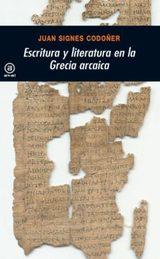 Escritura y literatura en la Grecia arcaica - Signes Codoñer, Juan