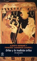 Orfeo y la tradición órfica. Un reencuentro (2 vols.) - Bernabé, Alberto