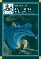 La flauta mágica. Ópera y misterio - Assmann, Jan