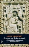 Comprender la Edad Media - Kleinschmidt, Harald