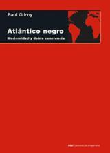 Atlántico negro: Modernidad y doble conciencia - Gilroy, Paul