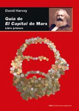 Guía de El Capital de Marx. Libro primero - Harvey, David