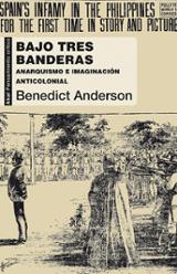 Bajo tres banderas. Anarquismo e imaginación anticolonial - Anderson, Benedict