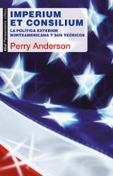 Imperium et Consilium. La política exterior norteamericana y sus  - Anderson, Perry
