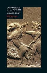 La epopeya de Gilgamesh. El hombre que no quería morir - AAVV