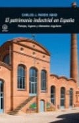 El patrimonio industrial en España - Pardo Abad, Carlos J.