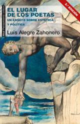 El lugar de los poetas. Un ensayo sobre estética y política - Alegre Zahonero, Luis