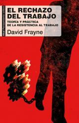 El rechazo del trabajo - Frayne, David
