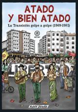Atado y bien atado. La Transición golpe a golpe (1969-1981) - Uceda, Ruben