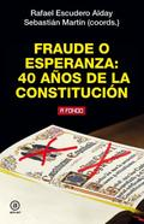 Fraude o esperanza: 40 años de la constitución - Escudero, Rafel