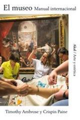 El museo. Manual internacional - Ambrose, Timothy