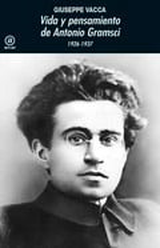 Vida y pensamiento de Antonio Gramsci - Vacca, Giuseppe