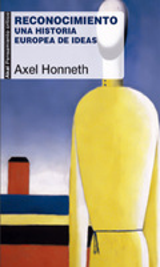 Reconocimiento - Honneth, Axel