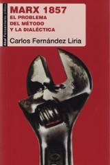 Marx 1857. El problema y método de la dialéctica - Fernández Liria, Carlos
