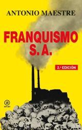 Franquismo S.A. - Maestre, Antonio