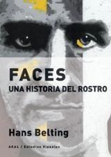 Faces. Una historia del rostro - Belting, Hans