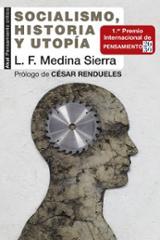 Socialismo, historia y utopía - Medina, Luis Fernando