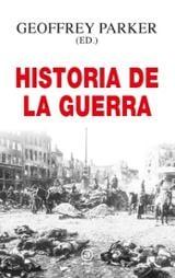Historia de la Guerra - Parker, Geoffrey (ed.)