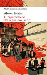 El hiperboloide del ingeniero Garin - Tolstoi, Alexei Konstantinovich