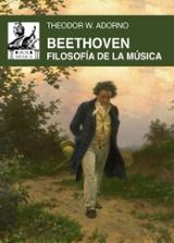 Beethoven, filosofía de la música - Adorno, Theodor W.
