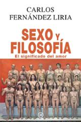Sexo y filosofía. El significado del amor - Fernández Liria, Carlos