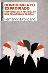 Conocimiento expropiado. Epistemología política en una democracia - Broncano, Fernando