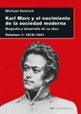 Karl Marx y el nacimiento de la sociedad moderna I - Heinrich, Michael