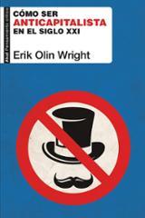 Cómo ser anticapitalista en el siglo XXI - Olin Wright, Erik